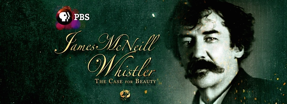 James McNeill Whistler& The Case for Beauty